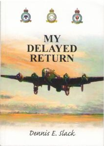 "Dennis E. Slack POW & WWII Hero Autobiography ""My Delayed Return"""